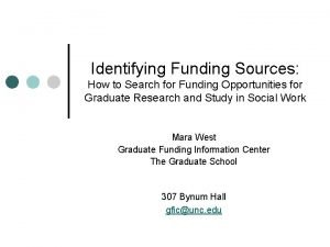 Identifying Funding Sources How to Search for Funding