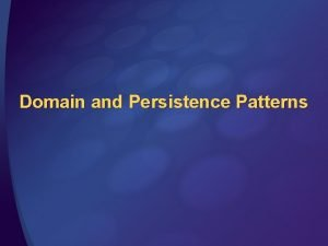 Domain and Persistence Patterns Fundamental Pattern Types Design