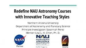 Redefine NAU Astronomy Courses with Innovative Teaching Styles