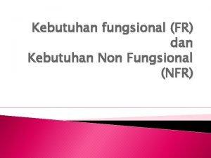 Kebutuhan fungsional FR dan Kebutuhan Non Fungsional NFR