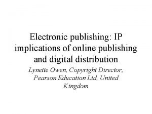 Electronic publishing IP implications of online publishing and