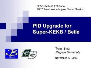BESSBelleCLEOBa Bar 2007 Joint Workshop on Charm Physics