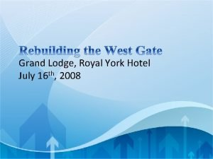 Grand Lodge Royal York Hotel July 16 th