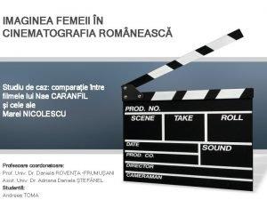 IMAGINEA FEMEII N CINEMATOGRAFIA ROM NEASC Studiu de