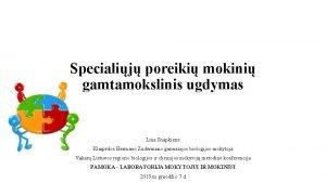 Specialij poreiki mokini gamtamokslinis ugdymas Lina Snapkien Klaipdos