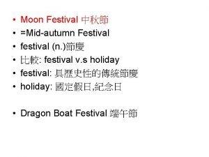 Moon Festival Midautumn Festival festival n festival v