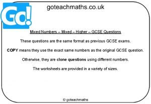 Mixed Numbers Mixed Higher GCSE Questions These questions