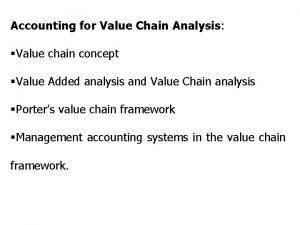 Accounting for Value Chain Analysis Value chain concept