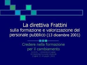 La direttiva Frattini sulla formazione e valorizzazione del