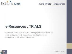 Alma ULg e Resources eResources TRIALS Comment mettre