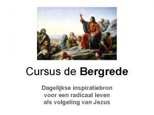 Cursus de Bergrede Dagelijkse inspiratiebron voor een radicaal