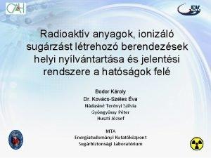 Radioaktv anyagok ionizl sugrzst ltrehoz berendezsek helyi nylvntartsa
