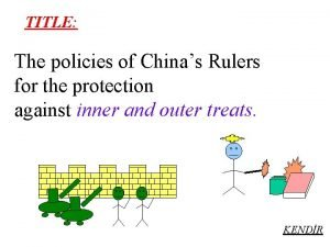 TITLE The policies of Chinas Rulers for the