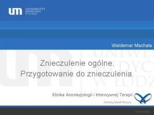 Waldemar Machaa Znieczulenie oglne Przygotowanie do znieczulenia Klinika