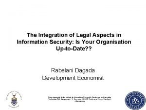 The Integration of Legal Aspects in Information Security