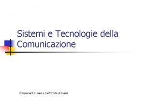 Sistemi e Tecnologie della Comunicazione Complementi 2 serie
