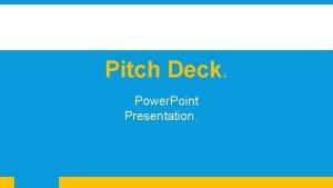 Pitch Deck Power Point Presentation Pitch Deck Lorem