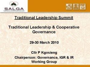 Traditional Leadership Summit Traditional Leadership Cooperative Governance 29