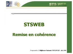 STSWEB Remise en cohrence Responsable SIGAT Diffusion Nationale