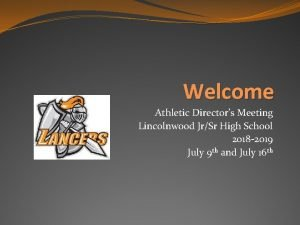Welcome Athletic Directors Meeting Lincolnwood JrSr High School