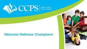 Welcome Wellness Champions Superintendent Dr Kamela Patton Healthier