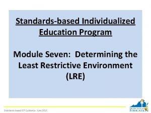 Standardsbased Individualized Education Program Module Seven Determining the