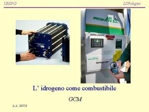 LSFoligno UNIPG L idrogeno come combustibile GCM A