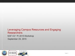 Leveraging Campus Resources and Engaging Researchers NSF CC