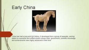 Early China has had a long and rich