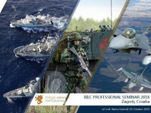 FORAS ARMADAS PORTUGUESAS BILC PROFESSIONAL SEMINAR 2018 Zagreb
