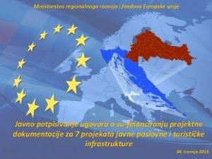 Ministarstvo regionalnoga razvoja i fondova Europske unije Javno