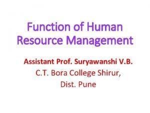 Function of Human Resource Management Assistant Prof Suryawanshi