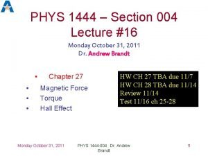 PHYS 1444 Section 004 Lecture 16 Monday October