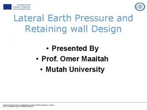 Lateral Earth Pressure and Retaining wall Design Presented