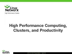 High Performance Clusters High Performance Computing Clusters and