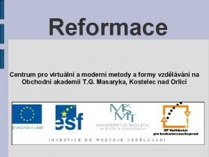 Reformace Centrum pro virtuln a modern metody a