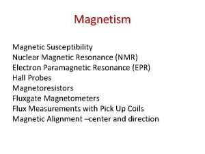 Magnetism Magnetic Susceptibility Nuclear Magnetic Resonance NMR Electron