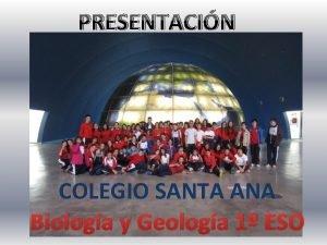 PRESENTACIN COLEGIO SANTA ANA Biologa y Geologa 1
