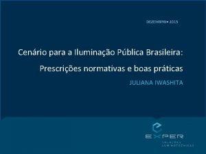 DEZEMBRO 2015 Cenrio para a Iluminao Pblica Brasileira