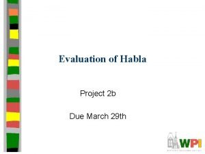 Evaluation of Habla Project 2 b Due March