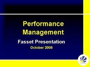 Performance Management Fasset Presentation October 2008 1 Estimation