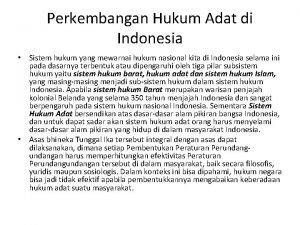 Perkembangan Hukum Adat di Indonesia Sistem hukum yang
