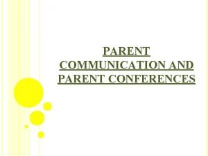 PARENT COMMUNICATION AND PARENT CONFERENCES WHAT CAN THE
