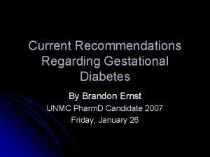 Current Recommendations Regarding Gestational Diabetes By Brandon Ernst
