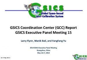 GSICS Coordination Center GCC Report GSICS Executive Panel