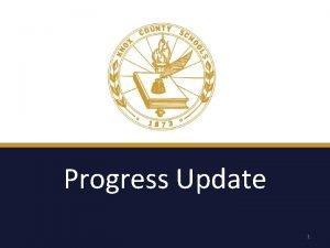 Progress Update 1 Achievement Trends Achievement Trends Achievement