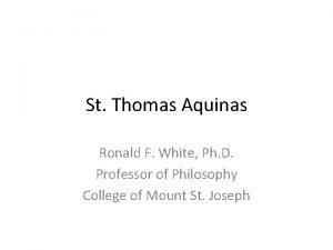 St Thomas Aquinas Ronald F White Ph D
