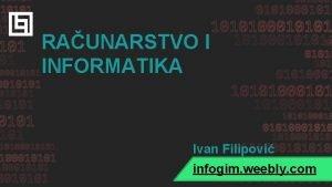 RAUNARSTVO I INFORMATIKA Ivan Filipovi infogim weebly com