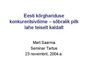 Eesti krghariduse konkurentsivime sbralik pilk lahe teiselt kaldalt
