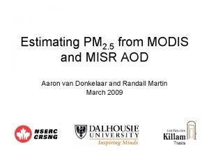Estimating PM 2 5 from MODIS and MISR